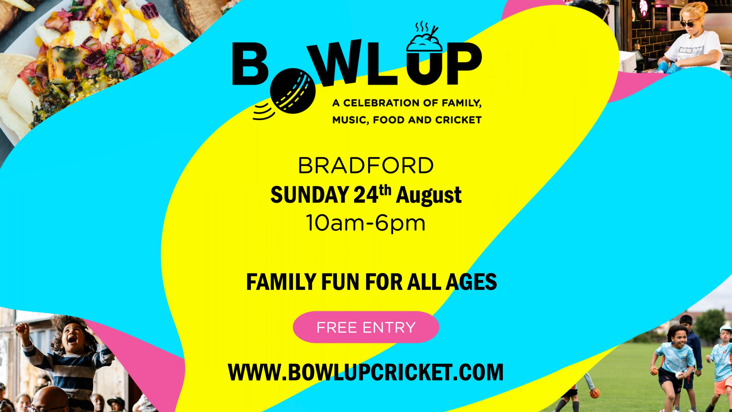 Bowl Up: A celebration of Family, Music, Food and Cricket!